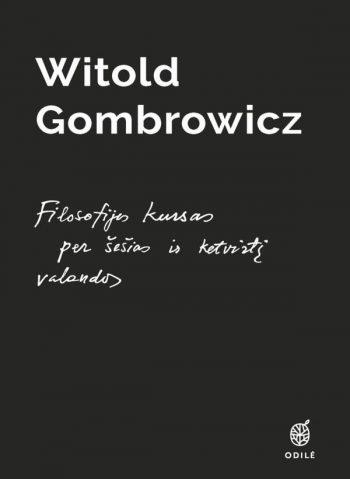 Filosofijos kursas per šešias ir ketvirtį valandos. Witold Gombrowicz