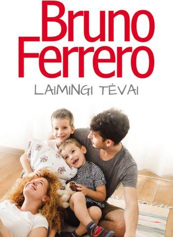 Bruno Ferrero. Laimingi tėvai