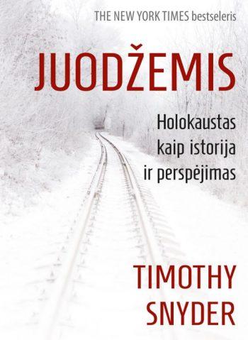 Juodžemis. Holokaustas kaip istorija ir perspėjimas. Timothy Snyder