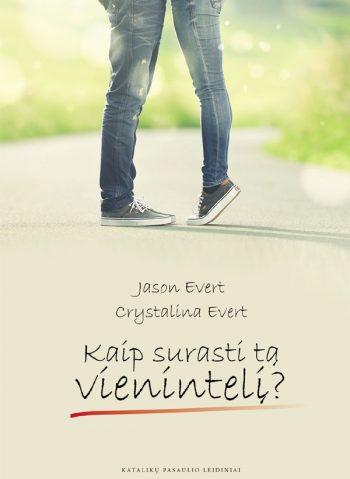 Jason Evert, Crystalina Evert. Kaip surasti tą vienintelį?: 21 paslaptis moterims