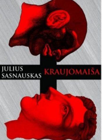 Kraujomaiša. Julius Sasnauskas