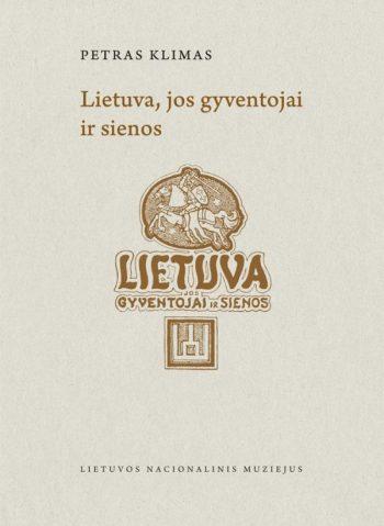 Lietuva, jos gyventojai ir sienos. Petras Klimas