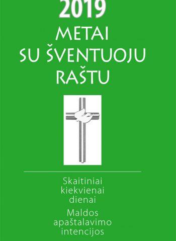 Metai su Šventuoju Raštu 2019: Skaitiniai kiekvienai dienai. Maldos apaštalavimo intencijos