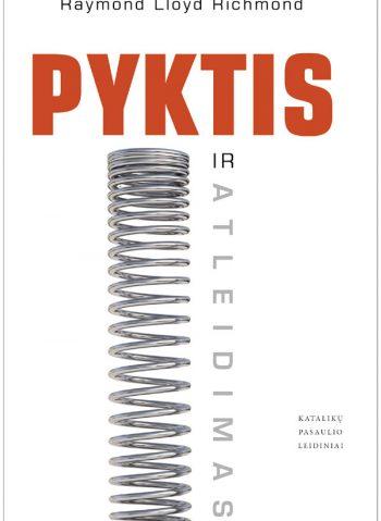 Raymond Lloyd Richmond Ph.D. Pyktis ir atleidimas