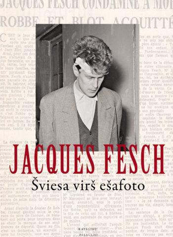 Jacques Fesch.  Šviesa virš ešafoto