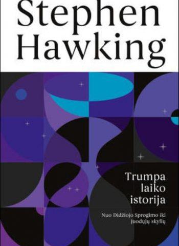 Trumpa laiko istorija. Stephen Hawking