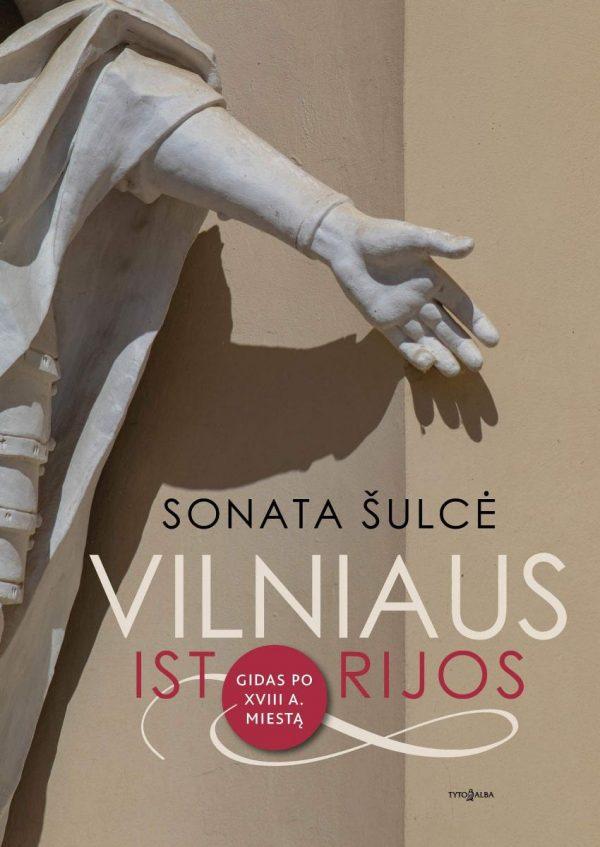 Vilniaus istorijos. Gidas po XVIII a. miestą