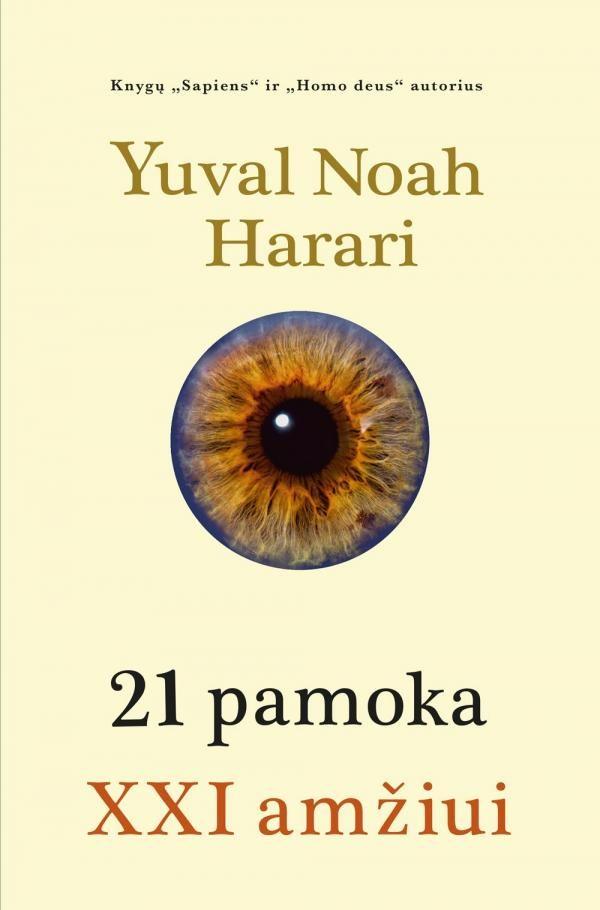 21 pamoka XXI amžiui. Yuval Noah Harari