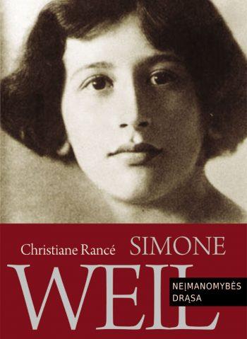 Christiane Rancé. Simone Weil: neįmanomybės drąsa