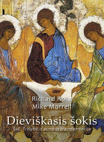 Richard Rohr, Mike Morrell. Dieviškasis šokis: Švč. Trejybė ir asmens transformacija