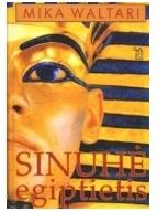 Sinuhė egiptietis. 15-ka knygų apie gydytojo Sinuhės gyvenimą (apie 1390-1335 m. pr. Kr.)