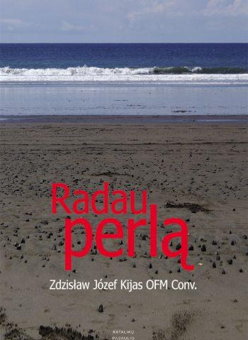 Zdzisław Jósef Kijas OFM Conv., Radau perlą