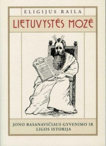 Lietuvystės Mozė. Eligijus Raila