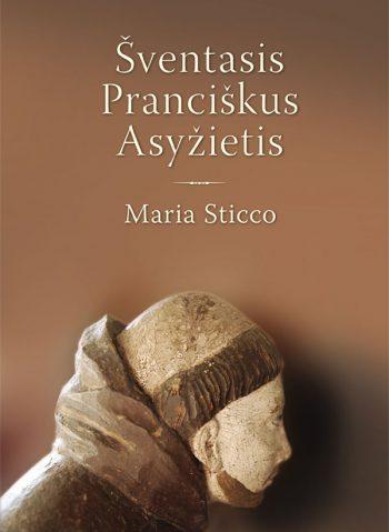 Maria Sticco, Šventasis Pranciškus Asyžietis