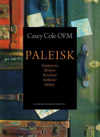 Casey Cole OFM, Paleisk: Septynios kliūtys Kristaus mokinio  kelyje