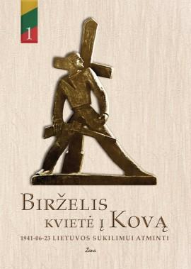 Birželis kvietė į kovą. 1941-06-23 Lietuvos sukilimui atminti